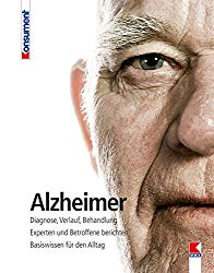 Alzheimer - Diagnose, Verlauf, Behandlung - Experten und Betroffene berichten