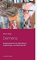 Buch Demenz: Wissenswertes für Betroffene, Angehörige und Betreuende - DDr.in Sabine Wöger