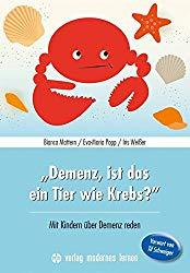 Buch Demenz, ist das ein Tier wie Krebs - Mit Kindern über Demenz reden