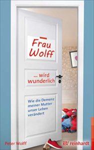Buch Frau Wolff wird wunderlich von Peter Wolff